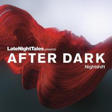 LateNightTales presents After Dark: Nightshift mp3 Compilation by Various Artists