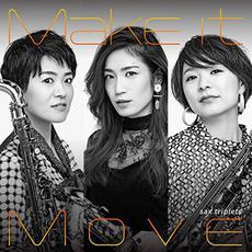 Make It Move mp3 Album by Sax Triplets