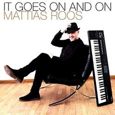 It Goes On And On mp3 Album by Mattias Roos