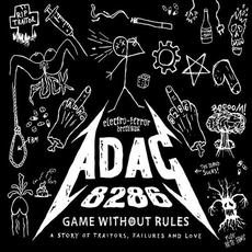 Game Without Rules (A Story Of Traitors, Failures And Love) mp3 Album by A.D.A.C. 8286