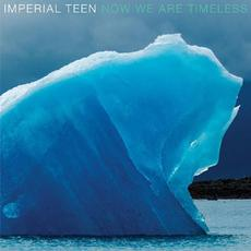 Now We Are Timeless mp3 Album by Imperial Teen