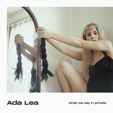 What We Say in Private mp3 Album by Ada Lea