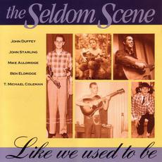 Like We Used to Be mp3 Album by The Seldom Scene