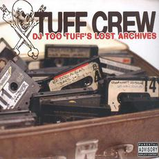 DJ Too Tuff's Lost Archives mp3 Artist Compilation by Tuff Crew