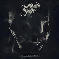 Face to Face mp3 Album by Within Shadows