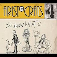 You Know What...? mp3 Album by The Aristocrats