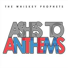 Ashes To Anthems mp3 Album by The Whiskey Prophets