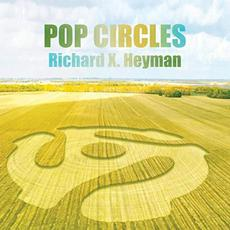 Pop Circles mp3 Album by Richard X. Heyman