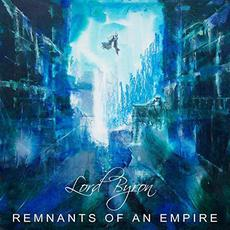 Remnants Of An Empire mp3 Album by Lord Byron