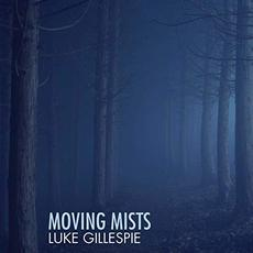 Moving Mists mp3 Album by Luke Gillespie