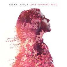 Love Running Wild mp3 Album by Tasha Layton