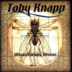 Misanthropy Divine (Re-Issue) mp3 Album by Toby Knapp
