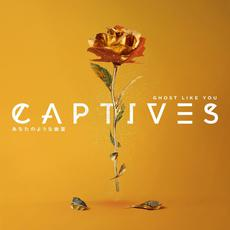 Ghost Like You mp3 Album by Captives
