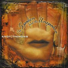 The Spoken and the Unspoken mp3 Album by Andy Timmons