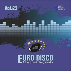 Euro Disco: The Lost Legends, Vol. 23 mp3 Compilation by Various Artists