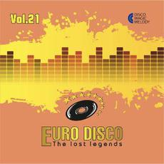 Euro Disco: The Lost Legends, Vol. 21 mp3 Compilation by Various Artists