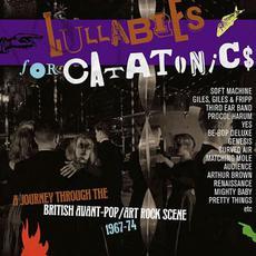 Lullabies for Catatonics: A Journey Through the British Avant-Pop/Art Rock Scene 1967-74 mp3 Compilation by Various Artists