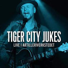 Live I Artilleriverkstedet mp3 Live by Tiger City Jukes