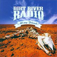 All My Friends mp3 Artist Compilation by Dirt River Radio