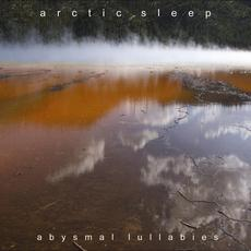 Abysmal Lullabies mp3 Album by Arctic Sleep