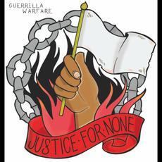 Justice For None mp3 Album by Guerrilla Warfare