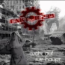 Asche auf euer Haupt mp3 Album by Faktor 239