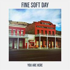 You Are Here mp3 Album by Fine Soft Day
