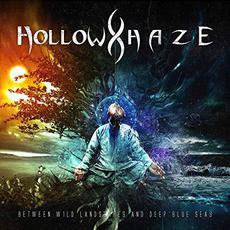 Between Wild Landscapes and Deep Blue Seas mp3 Album by Hollow Haze