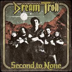 Second To None mp3 Album by Dream Tröll