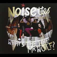 What's the Time Mr. Wolf? mp3 Album by Noisettes