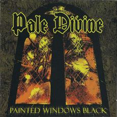 Painted Windows Black mp3 Album by Pale Divine