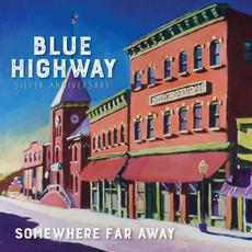 Somewhere Far Away: Silver Anniversary mp3 Album by Blue Highway
