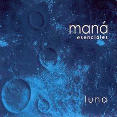 Esenciales: Luna mp3 Artist Compilation by Maná