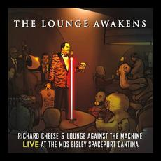 The Lounge Awakens: Live at the Mos Eisley Spaceport Cantina mp3 Live by Richard Cheese & Lounge Against The Machine