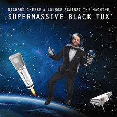 Supermassive Black Tux mp3 Album by Richard Cheese & Lounge Against The Machine