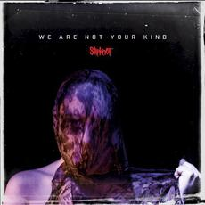 We Are Not Your Kind mp3 Album by Slipknot