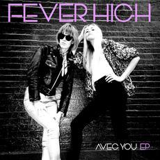 Avec You EP mp3 Album by Fever High
