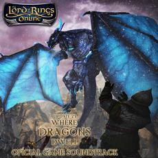 The Lord of the Rings Online: Update 23 - Where Dragons Dwell (Original Game Soundtrack) mp3 Soundtrack by Bill Champagne