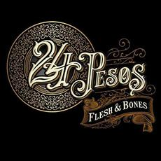 Flesh & Bones mp3 Album by 24 Pesos
