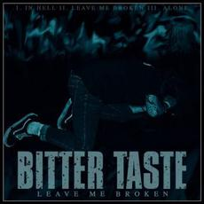Leave Me Broken mp3 Album by Bitter Taste