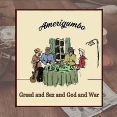 Greed & Sex & God & War mp3 Album by Amerigumbo