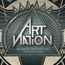 We Are Better Together (Official Gothia Cup Song) mp3 Single by Art Nation