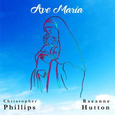 Ave Maria mp3 Single by Raeanne Hutton, Christopher Phillips