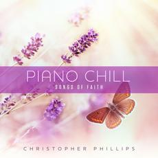 Piano Chill: Songs Of Faith mp3 Album by Christopher Phillips