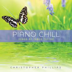 Piano Chill: Songs Of James Taylor mp3 Album by Christopher Phillips