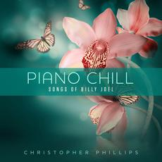 Piano Chill: Songs Of Billy Joel mp3 Album by Christopher Phillips