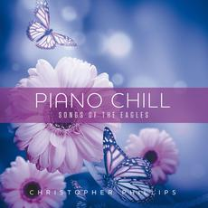 Piano Chill: Songs Of The Eagles mp3 Album by Christopher Phillips