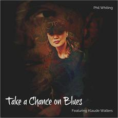 Take A Chance On Blues mp3 Album by Phil Whiting