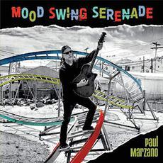 Mood Swing Serenade mp3 Album by Paul Marzano