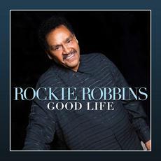 Good Life mp3 Album by Rockie Robbins